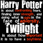 I sooo agree, twighlight i yawned my head off all the way through it and im just like 'wat th HELL was that all about?!?!?!' and 4 harry potter its just so tense and im like sittin on the edge of my seet goin 'OMG wats gunna happn next????!!!!' even if ive already seen it! so stuff u twilight!