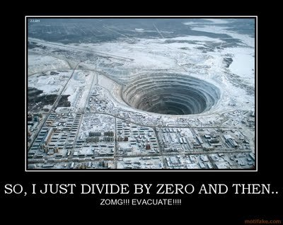 Tip: Division por zero is impossible; don't destroy it for the rest of us