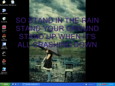 from my fav song stand in the rain da superchick