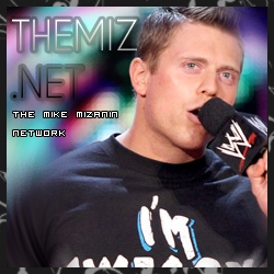 i will say the miz because hes so cute and hot and he is awesome