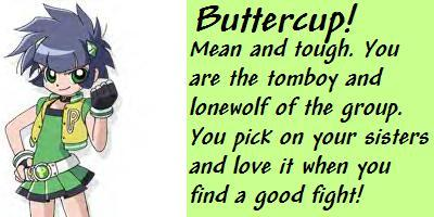 I Got buttercup with my tomboy attitude.