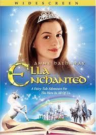 ok,my name is ella,and this is what i found... the movie called ella enchanted!!