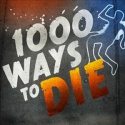 1000 ways 2 die :)