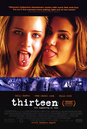 A walk to remember and Thirteen , and some horror cine but they're a lot and it's gonna take a looong time to tell them all ;d
