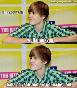 Biebers gonna get laid...