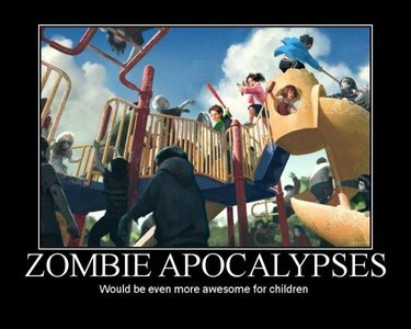 If I ruled the world... Zombie Apocalypse FTW! >:D