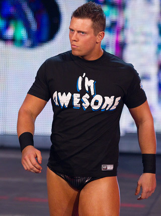 And this is The Miz, and he's......AWESOME!