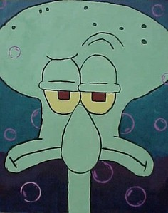Squidward. I appreicate his negative, often sarcastic attitude on life and idiocy :)
