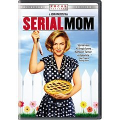 Have anda seen the movie 'Serial Mom'?