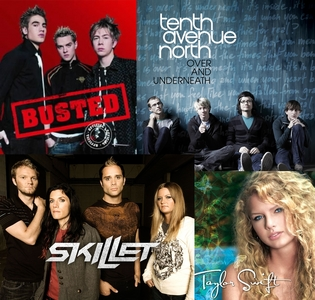 Skillet, Busted, Tenth Avenue North, and Taylor Swift. I have more, but these are the only ones I could think of at the moment. XP