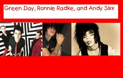 green day, ronnie radke, and andy sixx