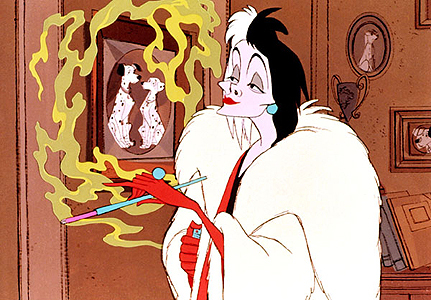 I like Cruella. She is just not afraid to stand out and is very manipulative.