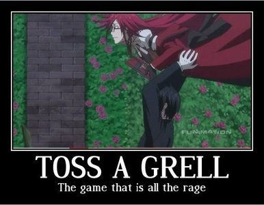TOSS THE GRELL!