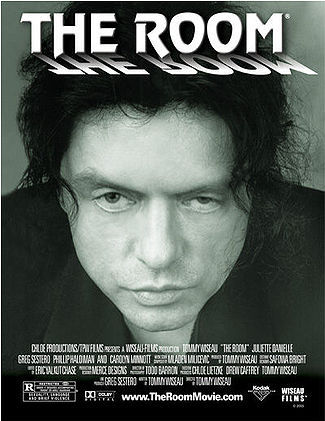 The Room. It's a cinema I hate to love. .D.