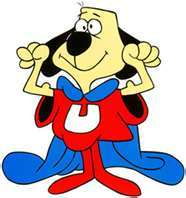 no but my dad has one of underdog that looks about like this