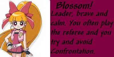 I'm Hyper Blossom.I guess I'm really am Blossom since I called myself that when I was 3.