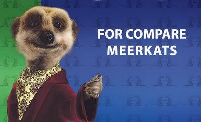 The one on the right looks kind on like the insurance meerkat...