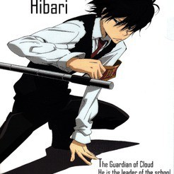mines is hibari kyoya from katekyo hitman reborn. but he is dangerous as well.