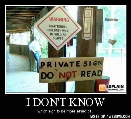 O__o <_< >_> DON'T LOOK AT THE SIGN! it's a private sign! >:D