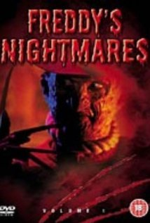 my family ,, no seriously i'm not a big fan of horror films but i'll choose ,,Freddy's Nightmares
