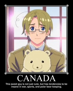 Canada! But he can be mean when he wants to!...Just warning you. x)