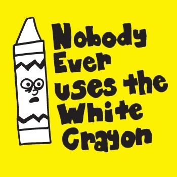 White crayon.