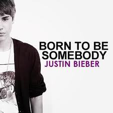 """Born to be somebody"" sejak Justin Bieber"