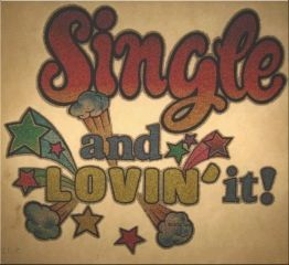 "Be a single pringle! ""Single isn't a status. It's a word that describes a person who is strong enough to enjoy life without having to depend on anybody else.."""