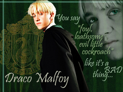 Draco Malfoy! He is really not that bad of a guy as آپ can tell he didn't want to kill Dumbledore یا want to be on Voldemort's side! He's hot, he's a bad-ass, and he's a bad boy!