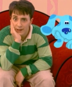 BLUES CLUES HELL YEAH!!! No Joe though... STEVE BURNS!!!