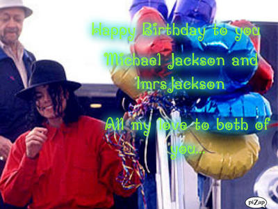 Happy Birthday to my lovely Michael and  my sweetest friend ImrsJackson!!!!
