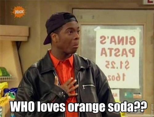 Who loves the orange...soda?? me and Kel !!