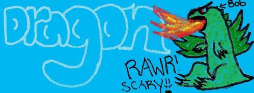 BOB the dRaGoN!!! ooooo SCARY!!!!!! लोल i cant draw one bit on paint! XD