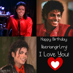 ♥Happy birthday liberiangirl_mj♥ I hope wewe have a wonderful day,and may all your dreams and wishes come true!thanks for being such a sweet friend,happy birthday upendo ya!
