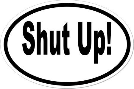Ma fav word is Shutup!LOL