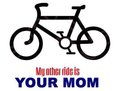 My other ride... IZ YO MOM