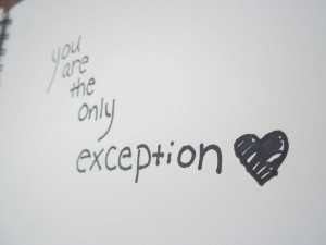 You are the only exception. <3
