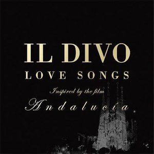 Il divo love songs inspired by the film andaluc a il - Il divo greatest hits ...