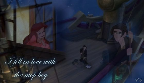 """I fell in Amore with the mop boy."" ~Ariel"