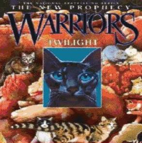 "WARRIORS:The New Prophecy ""Twilight"""