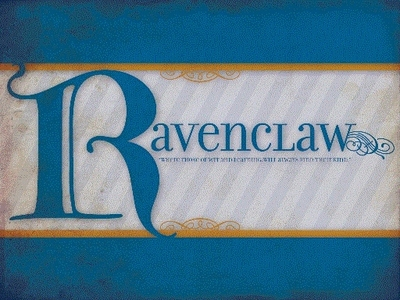 """""""Or yet in wise old Ravenclaw, If you've a ready mind, Where those of wit and learning, Will always f"""