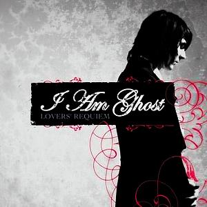 [b]Day 6 – Your kegemaran album[/b] Lovers' Requiem - I Am Ghost