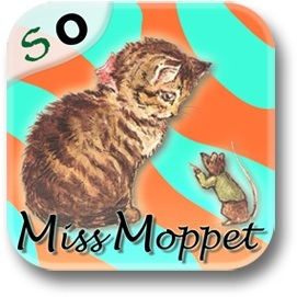 The Story of Miss Moppet is a famous and funny book about teasing featuring a kitten and a mouse, wri