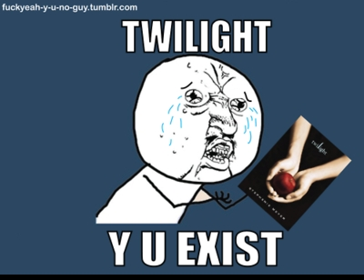 Especially Twilight Fangirls...