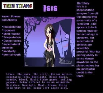 Isis Her story: Isis is a shapeshifting vampire from off the steets with some traits of a werewolf.