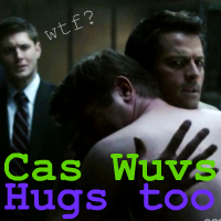 Apparently Cas Wuvs Hugs XD