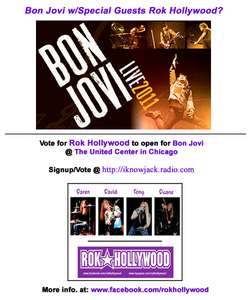 Please vote for ROK HOLLYWOOD to open for Bon Jovi @ The United Center in Chicago! If 당신 are in Iowa