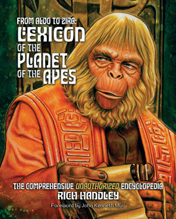 Just in time for the holidays, The new Planet of the Apes Encyclopedia, From Aldo to Zira: Lexicon of