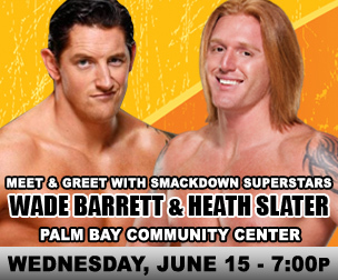 Wade Barrett and Heath Slater will be at Palm Bay Community Center in Florida on June 15 at 7:00pm.