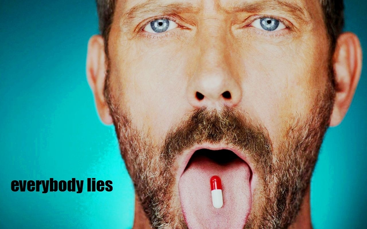 "everybody lies dr gregory house m d Gregory house, md published on may 21 and has strong beliefs—""everybody lies"" is probably the first sentence that pops up in dr henry morgan daemon."